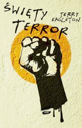 Święty terror - Terry  Eagleton   | mała okładka