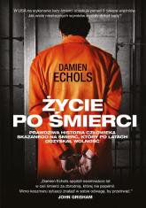 Życie po śmierci - Damien Echols | mała okładka