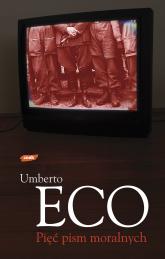 Pięć pism moralnych - Umberto Eco  | mała okładka