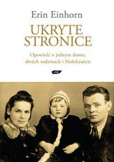 Ukryte stronice. Opowieść o jednym domu, dwóch rodzinach i Holokauście - Erin Einhorn  | mała okładka