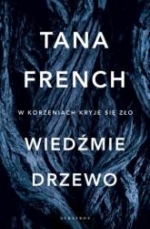 Wiedźmie drzewo - Tana French | mała okładka
