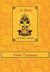 Ex libris. Wyznania czytelnika - Anne Fadiman   | mała okładka