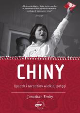 Chiny. Upadek i narodziny wielkiej potęgi - Jonathan Fenby  | mała okładka