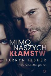 Mimo naszych kłamstw - Tarryn Fisher | mała okładka