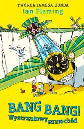 Bang Bang! Wystrzałowy samochód - Ian Fleming | mała okładka