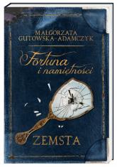 Fortuna i namiętności. Zemsta - Małgorzata Gutowska-Adamczyk | mała okładka