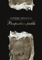 Przepustka z piekła. 44 szkice o literaturze i przygodach duszy - Andrzej Franaszek  | mała okładka