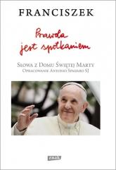 Prawda jest spotkaniem - Franciszek (papież) | mała okładka