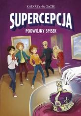 Supercepcja. Podwójny spisek - Katarzyna Gacek | mała okładka