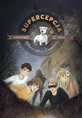 Supercepcja. Sekret ulicy Ciemnej - Katarzyna Gacek | mała okładka