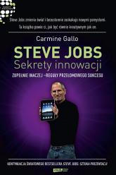 Steve Jobs: Sekrety innowacji. Zupełnie inaczej - reguły przełomowego sukcesu - Carmine  Gallo  | mała okładka