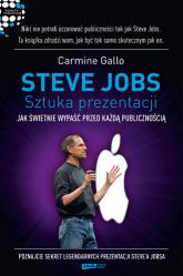 Steve Jobs: Sztuka prezentacji. Jak świetnie wypaść przed każdą publicznością - Carmine  Gallo  | mała okładka