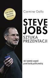 Steve Jobs. Sztuka prezentacji. Jak świetnie wypaść przed każdą publicznością - Carmine Gallo  | mała okładka