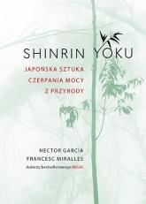 Shinrin-yoku. Japońska sztuka czerpania mocy z przyrody - Héctor García, Francesc Miralles | mała okładka