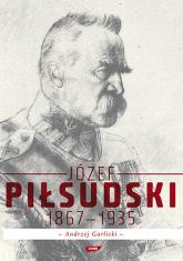 Józef Piłsudski 1867-1935 - Andrzej Garlicki  | mała okładka