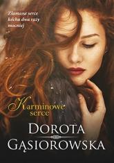 Karminowe serce - Dorota Gąsiorowska | mała okładka