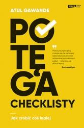 Potęga checklisty. Jak zrobić coś lepiej - Gawande Atul | mała okładka