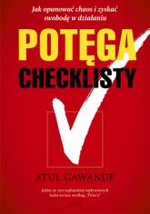 Potęga checklisty. Jak opanować chaos i zyskać swobodę w działaniu - Atul Gawande  | mała okładka