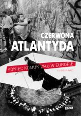 Czerwona Atlantyda. Upadek komunizmu w Europie  - Luigi Geninazzi | mała okładka