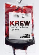 Krew. Pieniądze, medycyna, tajemnice - Rose George   mała okładka