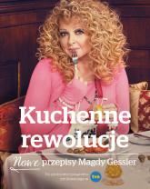 Kuchenne rewolucje. Nowe przepisy Magdy Gessler - Magda Gessler | mała okładka