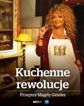 Kuchenne rewolucje. Przepisy Magdy Gessler  - Magda Gessler | mała okładka