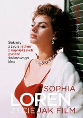 Sophia Loren: życie jak film - Silvana Giacobini  | mała okładka