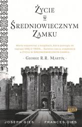 Życie w średniowiecznym zamku - Francis Gies | mała okładka