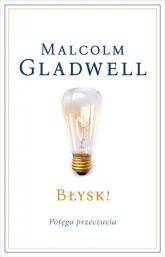 Błysk! Potęga przeczucia - Malcolm Gladwell | mała okładka