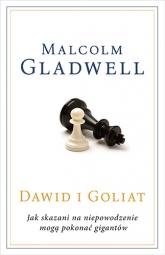 Dawid i Goliat. Jak skazani na niepowodzenie mogą pokonać gigantów - Malcolm Gladwell | mała okładka