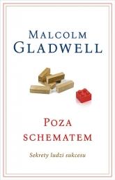 Poza schematem. Sekrety ludzi sukcesu  - Malcolm Gladwell | mała okładka