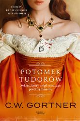 Potomek Tudorów - C. W. Gortner | mała okładka