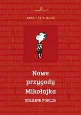 Nowe przygody Mikołajka. Kolejna porcja  - Rene Goscinny, Jean-Jacques Sempe | mała okładka