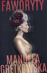 Faworyty - Gretkowska Manuela | mała okładka