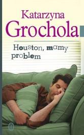 Houston, mamy problem - Katarzyna Grochola | mała okładka