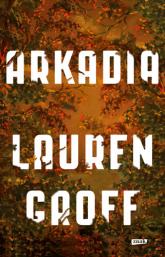 Arkadia - Lauren Groff | mała okładka