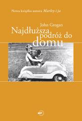 Najdłuższa podróż do domu - John Grogan  | mała okładka