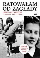 Ratowałam od Zagłady. Wspomnienia - Irene Gut Opdyke   | mała okładka