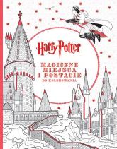 Harry Potter. Magiczne miejsca i postacie do kolorowania - Opracowanie zbiorowe | mała okładka