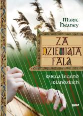 Za dziewiątą falą. Księga legend irlandzkich - Marie Heaney | mała okładka