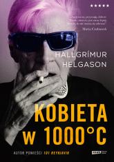 Kobieta w 1000°C. Na podstawie wspomnień Herbjörg Maríi Björnsson  - Hallgrimur Helgason | mała okładka