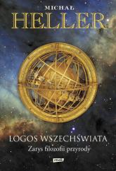 Logos Wszechświata. Zarys filozofii przyrody - Michał Heller  | mała okładka