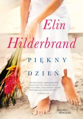 Piękny dzień - Elin Hilderbrand | mała okładka