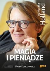 Magia i pieniądze. Z Agnieszką Holland rozmawia Maria Kornatowska - Agnieszka Holland, Maria Kornatowska  | mała okładka