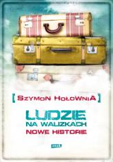 Ludzie na walizkach. Nowe historie  - Szymon Hołownia  | mała okładka