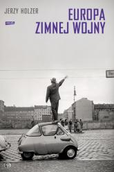 Europa zimnej wojny - Jerzy Holzer   | mała okładka
