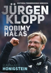 Jurgen Klopp. Robimy hałas - Raphael Honigstein | mała okładka
