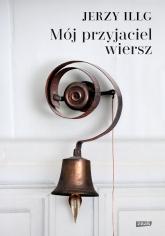 Mój przyjaciel wiersz - Illg Jerzy | mała okładka