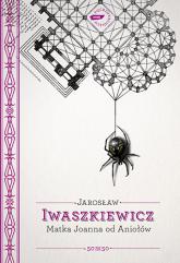Matka Joanna od Aniołów - Jarosław Iwaszkiewicz  | mała okładka