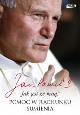 Jak jest ze mną? Pomoc w rachunku sumienia -   Jan Paweł II, Karol Wojtyła | mała okładka